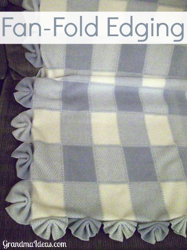 "Fleece fan fold edging * cw is an extremely easy way to finish off a baby blanket's edging. Make 4"" cuts 4 inches apart, fold like a fan, and zig-zag in the center."