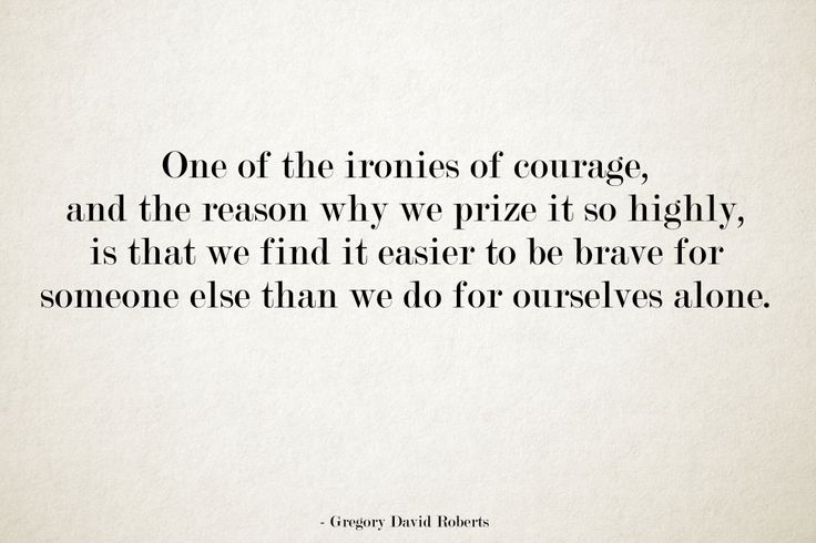 Courage. [Shantaram]