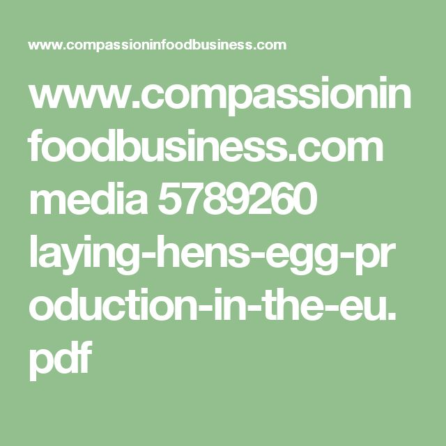 www.compassioninfoodbusiness.com media 5789260 laying-hens-egg-production-in-the-eu.pdf