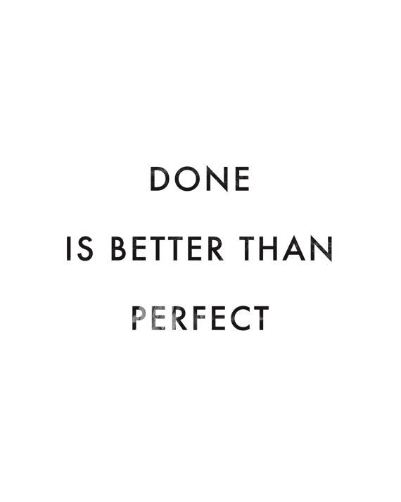 Done is Better than Perfect  Inspirational Quote  by PlainType
