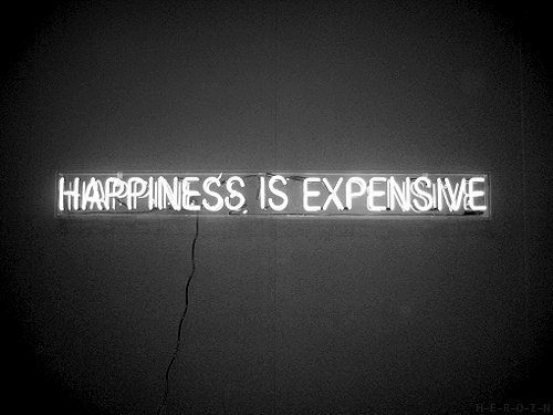 Happiness is expensive #neon
