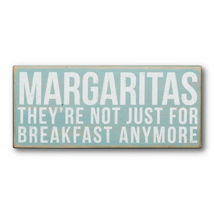 14 in. Margaritas Wood Sign at the Foundary: Box Sign, Signs, Breakfast, Quote, Funny Stuff, Margaritas