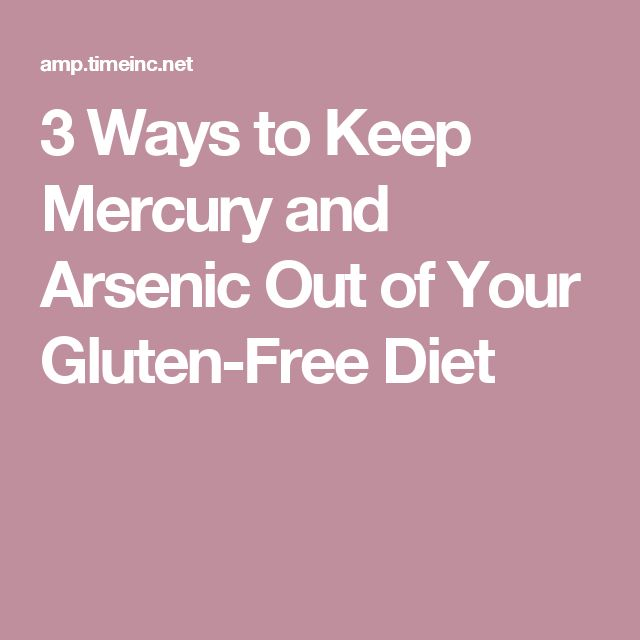 Image result for 3 Ways to Keep Mercury and Arsenic Out of Your Gluten-Free Diet