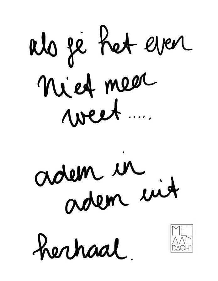 Als je het even niet meer weet... Adem in, adem uit, herhaal. www.dezeemeerminyoga.nl