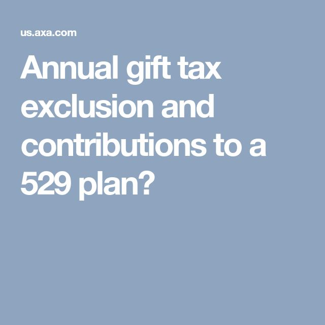 Annual gift tax exclusion and contributions to a 529 plan?