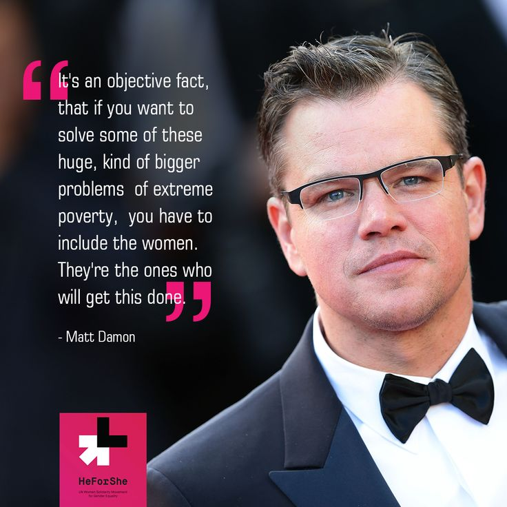 Award winning actor and producer ‪#‎MattDamon‬ is a prominent champion in the UN Women's HeForShe movement. He believes that women have an important role to play in finding solutions to world problems. Join Matt, take the pledge and show that you stand for gender equality: http://bit.ly/1OEBsnH