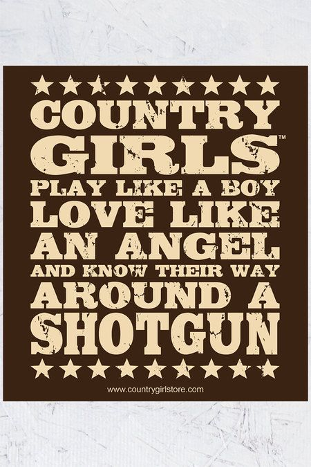 """5"""" x 5.5"""" Sticker - Country Girl® play like a boy, love like an angel, and know their way around a shotgun."""