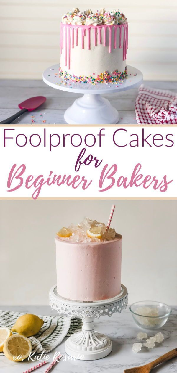 Foolproof Cakes for Beginner Bakers | How to gain ...