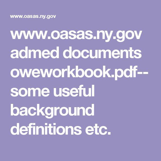 www.oasas.ny.gov admed documents oweworkbook.pdf--some useful background definitions etc.