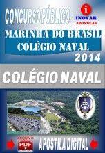 APOSTILA CONCURSO MARINHA DO BRASIL COLÉGIO NAVAL 2014 NOVO CONCURSO marinha do brasil para cargos de nível médio e superior 2014. Marinha...