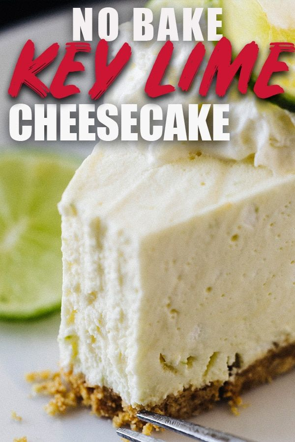 This No Bake Key Lime Cheesecake Is The Best It S An Easy Recipe That Uses Whipped Cream And J Key Lime Cheesecake Recipe Easy Cheesecake Recipes Lime Recipes