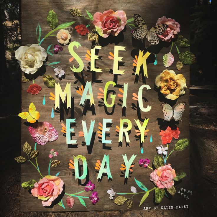 Seek Magic Every Day By Katie Daisy Inspire Me