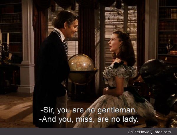 You Are No Lady - Gone With the Wind #movie #Quote