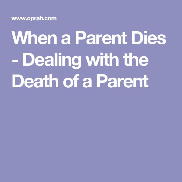 When a Parent Dies - Dealing with the Death of a Parent