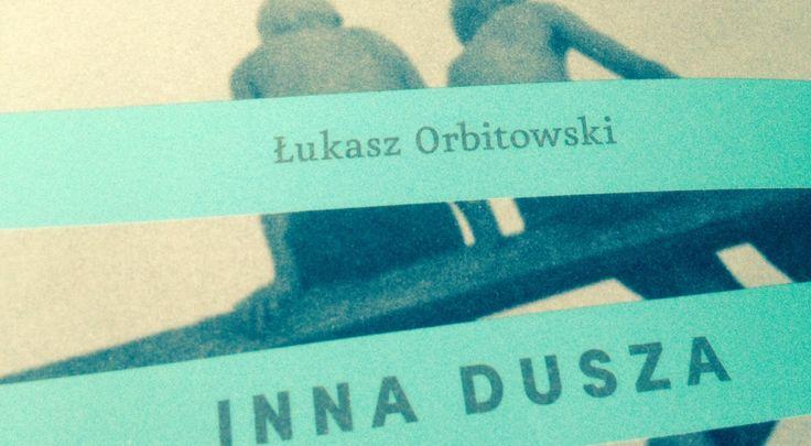 Fragment okładki książki Łukasza Orbitowskiego Inna dusza   www.polskieradio.pl YOU TUBE www.youtube.com/user/polskieradiopl FACEBOOK www.facebook.com/polskieradiopl?ref=hl INSTAGRAM www.instagram.com/polskieradio
