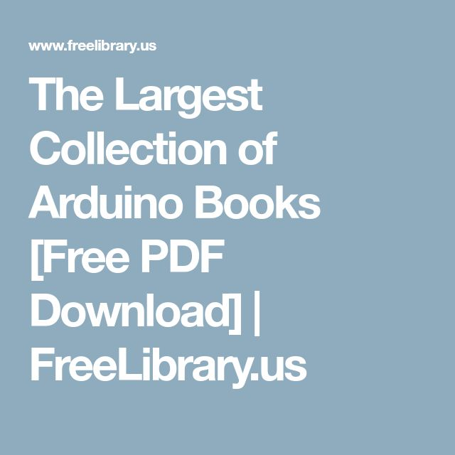The Largest Collection of Arduino Books [Free PDF Download]   FreeLibrary.us