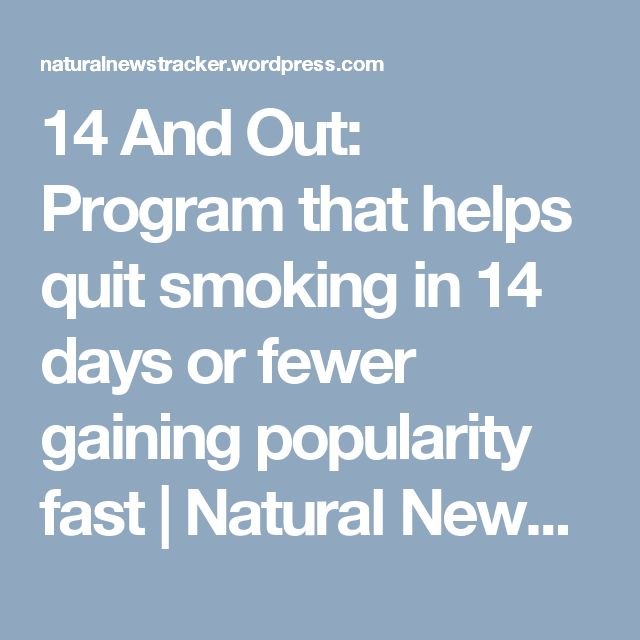 14 And Out: Program that helps quit smoking in 14 days or fewer gaining popularity fast | Natural News Tracker