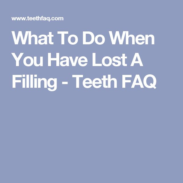 What To Do When You Have Lost A Filling - Teeth FAQ