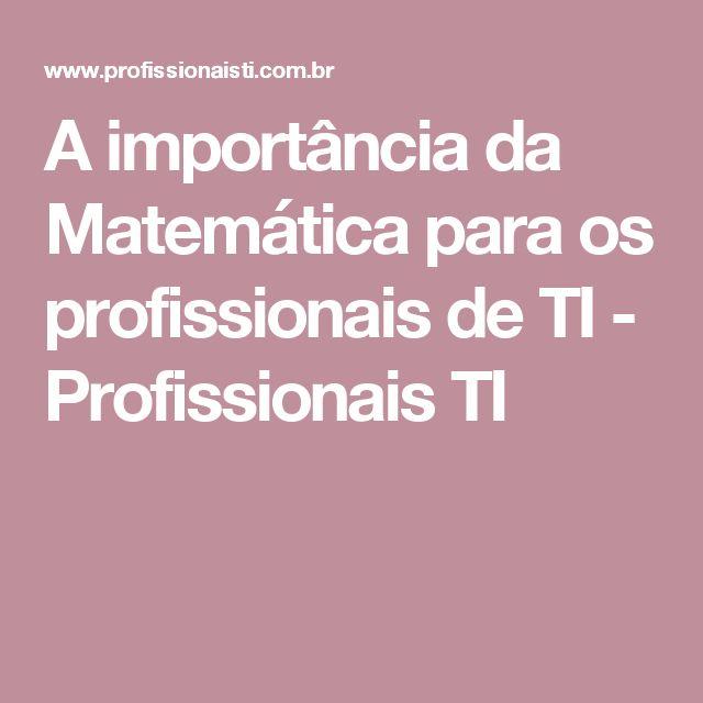 A importância da Matemática para os profissionais de TI - Profissionais TI