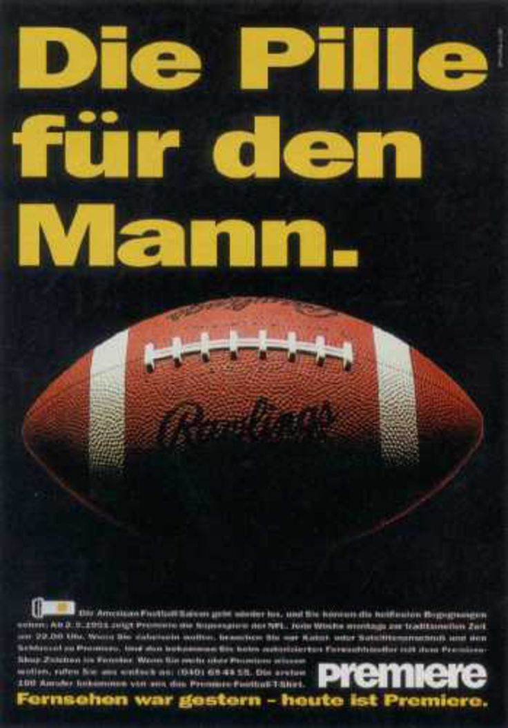 """Read more: https://www.luerzersarchive.com/en/magazine/print-detail/premiere-10825.html Premiere The pill for men. This ad announces the games of the National Football League that are to be broadcast on the """"Premiere"""" cable station. Premiere is a German pay-TV station. Their clame: Yesterday ther was TV - today there is Premiere (literally: firs night). Tags: Springer & Jacoby, Hamburg,Stefan Foersterling,Frank Dovidad,Cornelius Dornier,Inga Schuhmann,Tim Krink,Marc Wirbeleit,Premiere"""