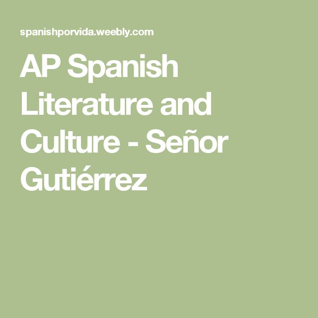 AP Spanish Literature and Culture - Señor Gutiérrez