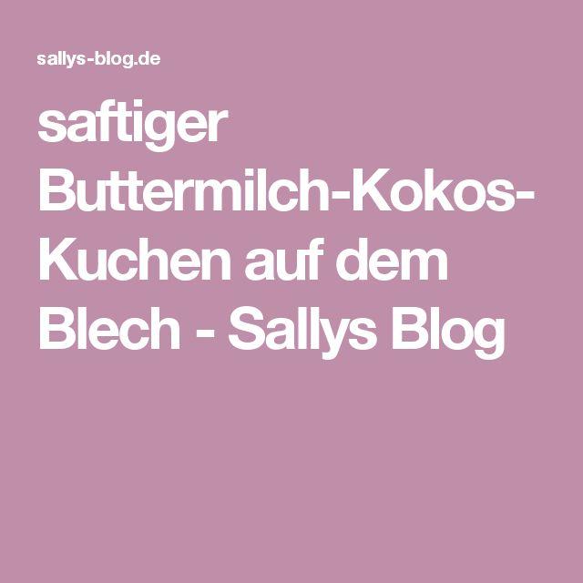 Sallys Blog Saftiger Buttermilch Kokos Kuchen Auf Dem Blech