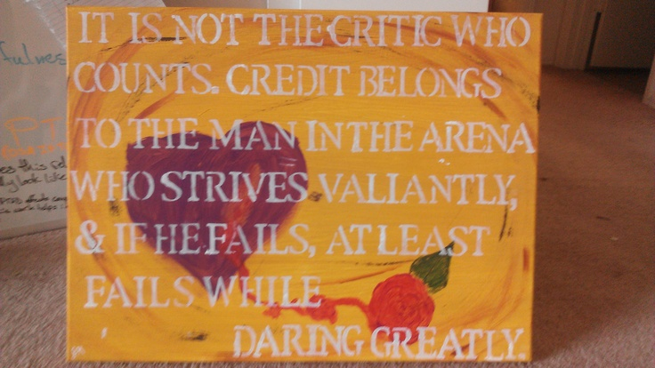 """Daring Greatly/Vulnerable Hearts by Jessica King Abridged quote from Theodore Roosevelt's """"Man in the Arena"""" speech."""