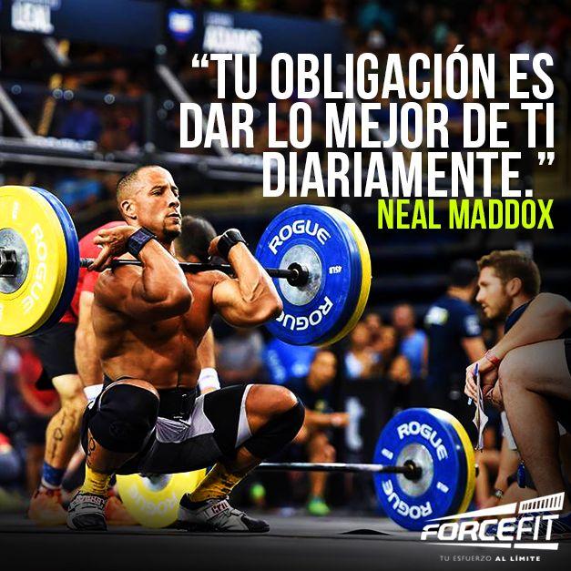 Tu obligación es dar lo mejor de ti diariamente. #NealMaddox #Maddox #Crossfit #Fitness #FitGuy #Frases #Motivacion #Forcefit