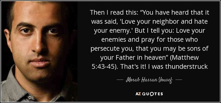 quote-then-i-read-this-you-have-heard-that-it-was-said-love-your-neighbor-and-hate-your-enemy-mosab-hassan-yousef-135-81-90.jpg (850×400)