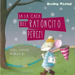 """""""¡A la caza del ratoncito Pérez!"""" - Elena Moreno (Libros Únicos - Cuentos personalizados)"""