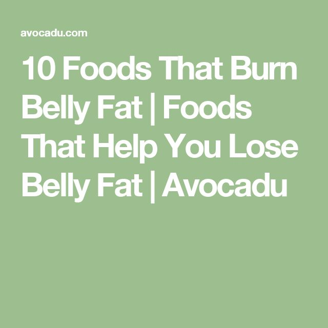 10 Foods That Burn Belly Fat | Foods That Help You Lose Belly Fat | Avocadu