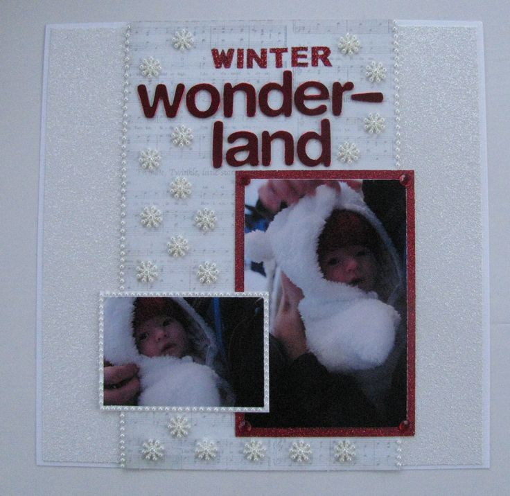 "Scrapbook page ""Winter Wonderland""                        #winter #snow #baby #red #teddy #bear #outfit #snowflake #glitter #white #love #xoxo #scrapbook #page"