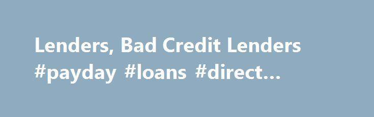Lenders Bad Credit Lenders #payday #loans #direct #lender loan-credit.nef2.