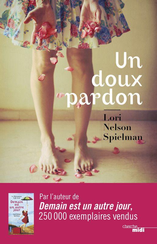 """Avis et chronique de Julia Pan sur le roman """"Un doux pardon"""" de Lorie Nelson Spielman. Un livre à lire pour retrouver le moral en un clin d'œil !"""
