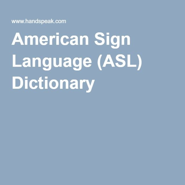 8 best signs images on pinterest american sign language learning american sign language asl dictionary urtaz Image collections