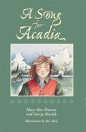 A Song for Acadia - look for characteristics of Acadian life
