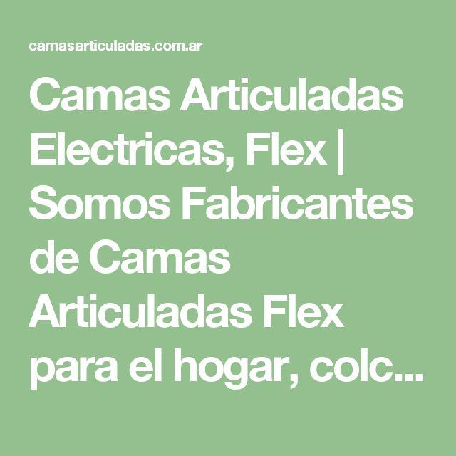 Camas Articuladas Electricas, Flex | Somos Fabricantes de Camas Articuladas Flex para el hogar, colchones, sommiers y almohadas viscoelásticas. Conocé nuestro Showroom!
