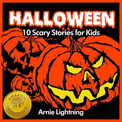 Halloween (Spooky Halloween Stories): 10 Scary Short Stories for Kids by [Lightning, Arnie]