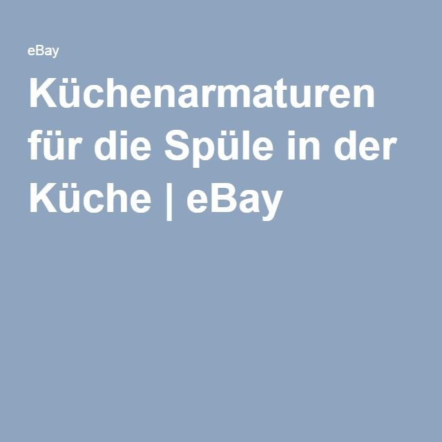 Fein Ebay Küchenarmaturen Fotos - Küchenschrank Ideen - eastbound.info