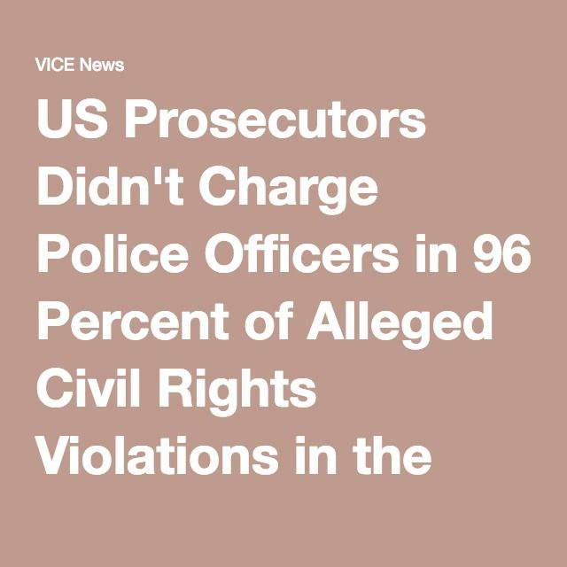 US Prosecutors Didn't Charge Police Officers in 96 Percent of Alleged Civil Rights Violations in the Past 20 Years | VICE News