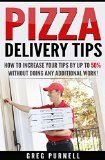 Free Kindle Book -   Pizza Delivery Tips: How to Increase Your Tips by Up to 50% Without Doing Any Additional Work! (Pizza Delivery Tips and Tricks, Pizza Delivery Driver Tips, Increase Your Tips Book 1) Check more at http://www.free-kindle-books-4u.com/education-teachingfree-pizza-delivery-tips-how-to-increase-your-tips-by-up-to-50-without-doing-any-additional-work-pizza-delivery-tips-and-tricks-pizza-delivery-driver-tips-increase-you/