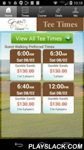 Gamble Sands Golf Tee Times  Android App - playslack.com , The Gamble Sands golf app includes custom tee time bookings with easy tap navigation and booking of tee times. The app also supports promotion code discounts with a deals section, course information and an account page to look up past reservations and share these reservations with your playing partners via text and email.