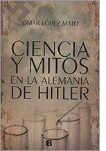 Ciencia y mitos en la Alemania de Hitler