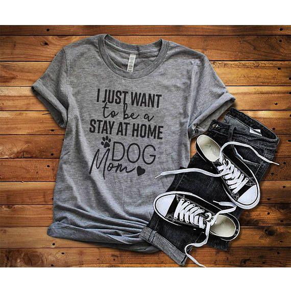 "funny dog mom shirt. ""Stay at home dog mom shirt"""