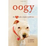 Oogy: The Dog Only a Family Could Love (Hardcover)By Larry Levin