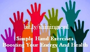 ShiningSoul: Simple Hand Exercises Boosting Your Energy And Hea...