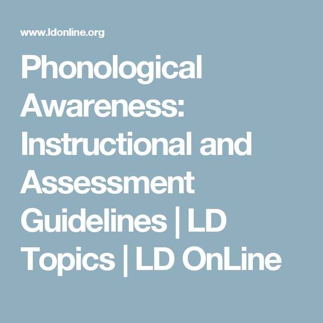 Phonological Awareness: Instructional and Assessment Guidelines | LD Topics | LD OnLine