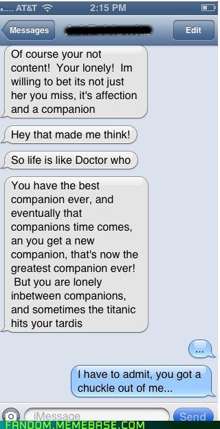 The grammar drives me nuts, but this is just too awesome not to share. Sometimes, in life, the Titanic hits your TARDIS.