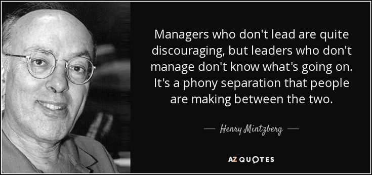 Henry Mintzberg quote: Managers who don't lead are quite discouraging, but leaders who...