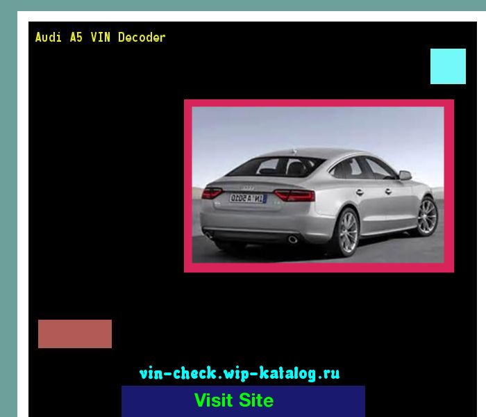 Audi A5 VIN Decoder - Lookup Audi A5 VIN number. 193507 - Audi. Search Audi A5 history, price and car loans.